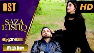 Pakistani Drama | Saza e Ishq - OST | Express TV Dramas | Azfar, Hamayun, Anmol