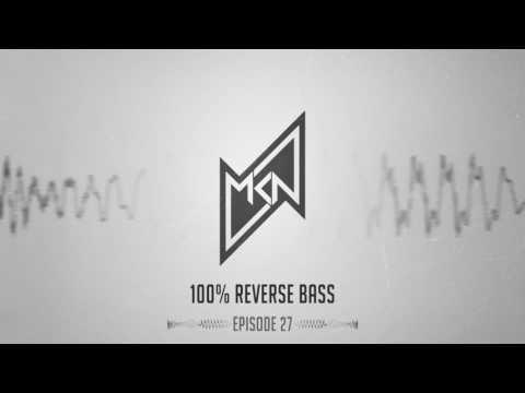 MKN | 100% Reverse Bass | Episode 27 (Splinta Guestmix)