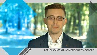 Paweł Cymcyk, #1 KOMENTARZ TYGODNIA