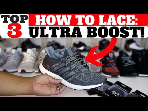 3 WAYS TO LOOSLY LACE ADIDAS ULTRA BOOST!