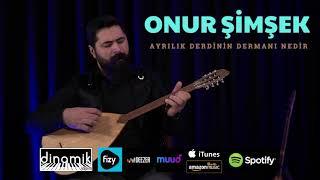 Onur Şimşek - Ayrılık Derdinin Dermanı Nedir (Official Video) @2021 #türkü