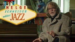 Helge Schneider erklärt Jazz   Folge 1-10   Bayerischer Rundfunk 2015-2016