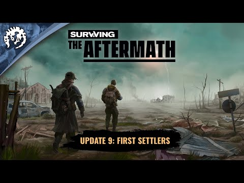 Surviving the Aftermath: Update 9 - First Settlers