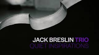 Jack Breslin Trio - Quiet Inspiration