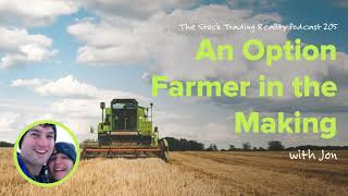 STR 205: An Option Farmer in the Making (audio only)