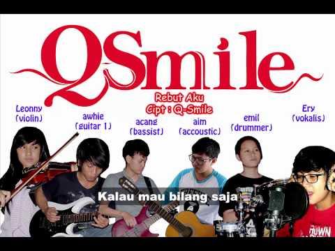 Q-Smile - Rebut Aku