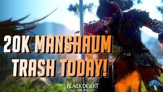 BDO - 20K Manshaum Trash Today!