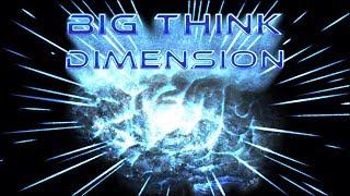 Big Think Dimension #7 - Horatio is Pretty Good