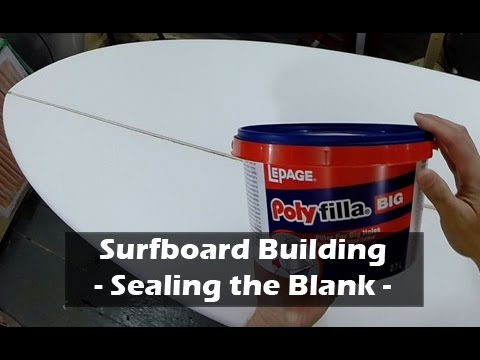 Sealing a Surfboard Blank: How to Build a Surfboard #19