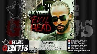 Axygen - Evil Head [Dancehall Bully Riddim] September 2016