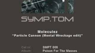 Moleculez - Particle Cannon (Mental Wreckage edit)