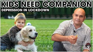 Dogs and Kids are Best Friends After Corona Virus Lockdown | Dog Breeds for Kids | Baadal Bhandaari