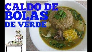 CALDO DE BOLAS DE VERDE ECUATORIANO