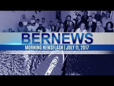 Bernews Morning Newsflash For Tue, July 11, 2017