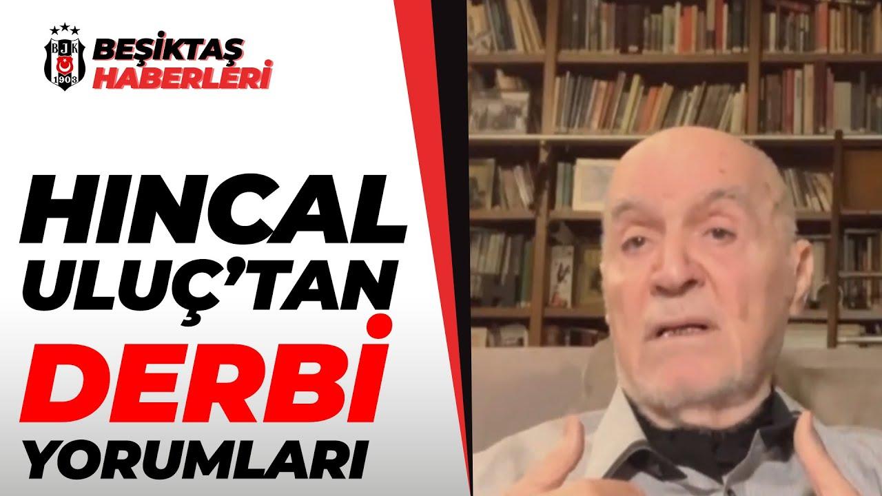 Hıncal Uluç'tan Fenerbahçe - Beşiktaş Derbisine Flaş Yorum