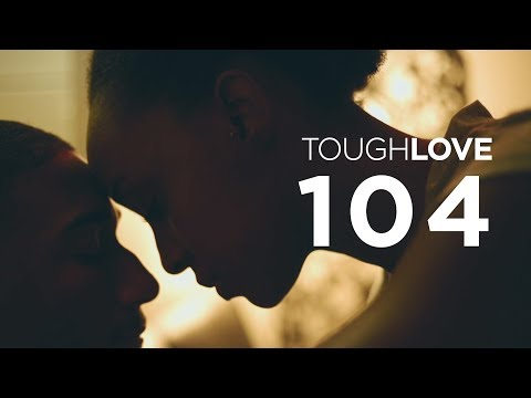 Tough Love | Episode 4