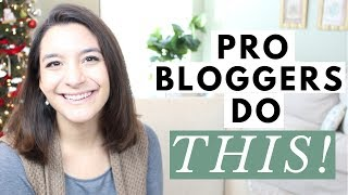 Professional Bloggers Do These 5 Things