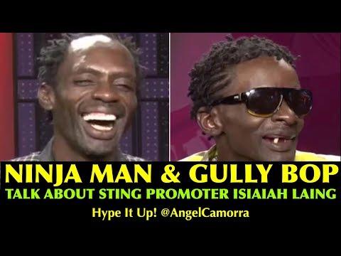 NINJA MAN & GULLY BOP TALK ABOUT STING PROMOTER ISIAIAH LAING