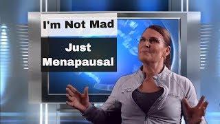 I'm Not Mad I'm Menopausal