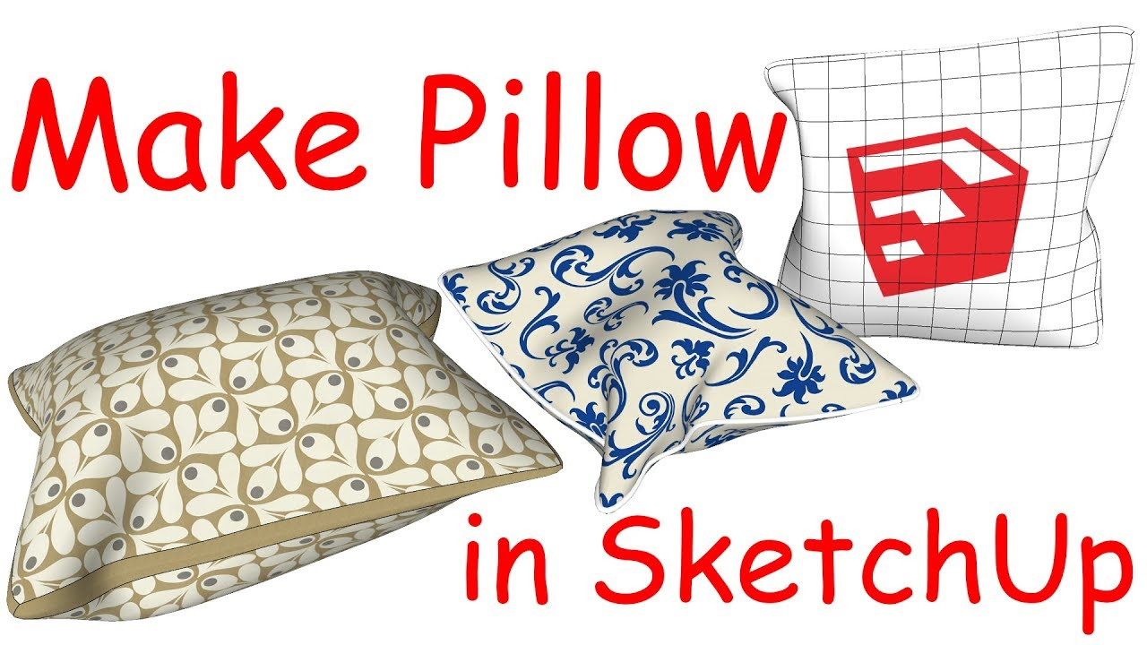 How to Make Pillow In SketchUp - YouTube d0dcff81f