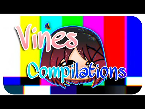 Vines Compilations - Español{Gacha Life}