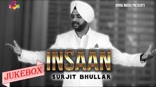 Insaan Full Songs Juke Box - Surjit Bhullar - Goyal Music