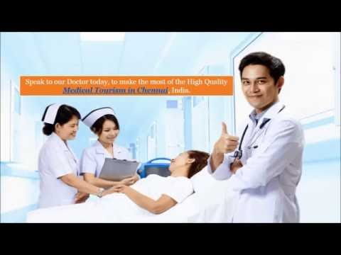 Medical Tourism in Chennai, India - Come Get Cured