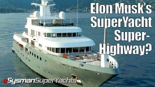 Elon Musk's SuperYacht Super-Highway?