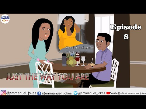 Download JUST THE WAY YOU ARE Episode 8 (Official Emmanuel Jokes)(Animated story)(Love story)