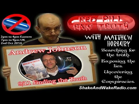 Red Pill Raw Truth - Andrew Johnson - 911 Finding The Truth - 2nd Oct 2014