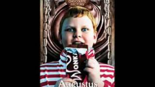 Charlie and the chocolate factory: Augustus Gloop song♥