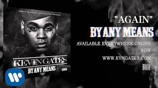 Kevin Gates Again Official Audio