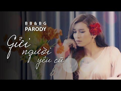 BB&BG : Gửi Người Yêu Cũ [Parody][Official]