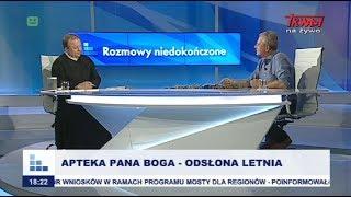 Rozmowy niedokończone: Apteka Pana Boga - odsłona letnia cz.I