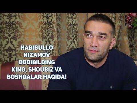 Habibullo Nizamov bodibilding, kino, shoubiz va boshqalar haqida!