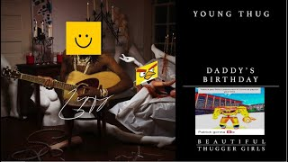 Young Thug - Daddy's Birthday (Clean)