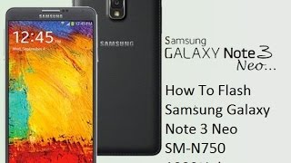 How To Flash Samsung Galaxy Note 3 Neo SM-N750 1000% done odin tool by Smart Phone Help