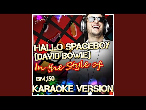 Hallo Spaceboy (David Bowie) (In the Style of Bm,150) (Karaoke Version) mp3