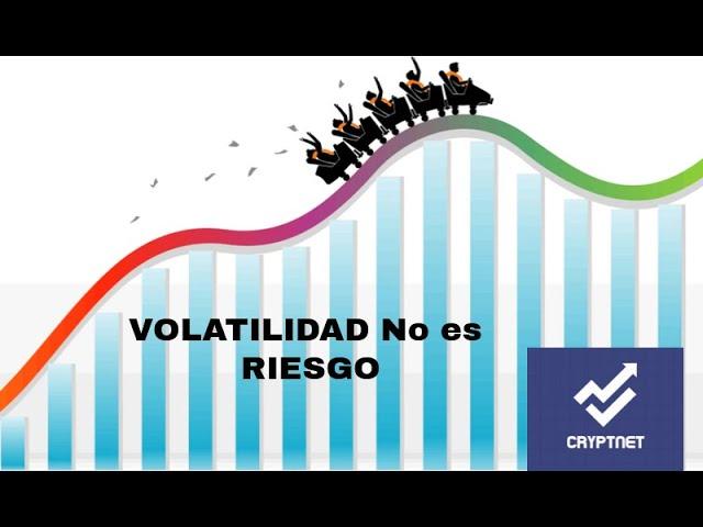 Como perder el miedo a invertir y por que la Volatilidad NO significa RIESGO