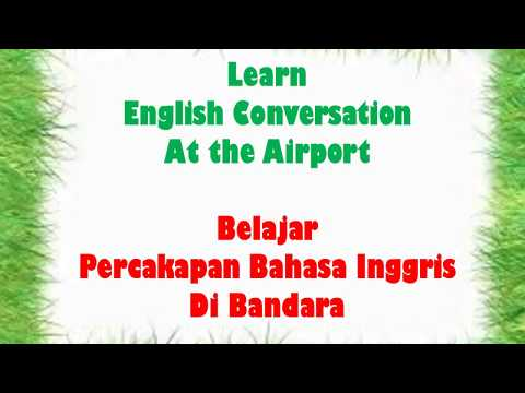 Learn English and Indonesian Conversation at the airport  / Belajar Bhs Inggris dan Indonesia