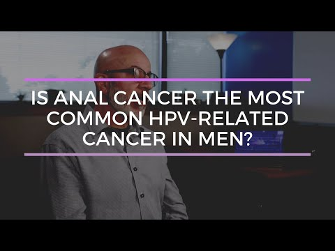 Is Anal Cancer The Most Common Type Of HPV Cancer In Men?