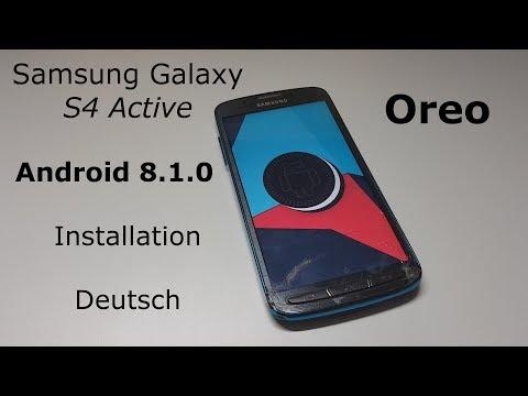 Samsung Galaxy S4 Active Android 8 Oreo Installation Tutorial