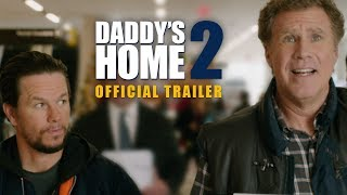 Daddy's Home 2 | Official Trailer | Paramount Pictures UK