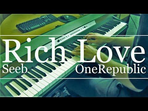 Rich Love (OneRepublic & Seeb) Piano Cover