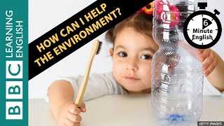 Скачать How Can I Help The Environment 6 Minute English
