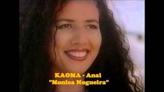 """KAOMA - Anai """" Monica Nogueira"""""""