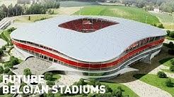 Future Belgian Stadiums / Nieuwe Stadions in Belgie