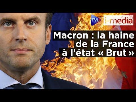 I-Média n°326 – Macron : la haine de la France à l'état « Brut »