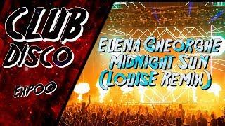 Elena Gheorghe - Midnight Sun (LouisE Remix)