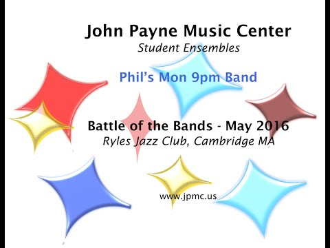 John Payne Music Center - Battle of the Bands - 5/1/2016 - Phil's Mon 9pm Band